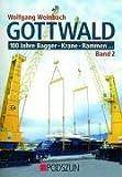 Gottwald: 100 Jahre Bagger, Krane, Rammen... Band 2: Teleskop-Autokrane, Feuerwehrkrane,...