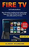 FIRE TV: Das ultimative Handbuch mit Anleitungen, Tipps und Tricks für Fire TV, Fire TV 4K Ultra HD...