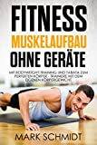 Fitness - Muskelaufbau ohne Geräte - Mit Bodyweight-Training und Tabata zum perfekten Körper -...