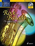 Rock Ballads: The 14 Best Rock Classics. Tenor-Saxophon. Ausgabe mit CD. (Schott Saxophone Lounge)