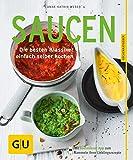 Saucen: Die besten Klassiker einfach selber kochen (GU KüchenRatgeber)