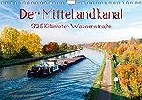 Der Mittellandkanal - 325 Kilometer Wasserstraße (Wandkalender 2018 DIN A4 quer): So schön kann...