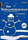 Das Weihnachtsliederbuch: Spielbuch mit 94 beliebten Weihnachtsliedern für C-Instrumente (z. B....
