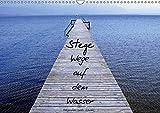 Stege - Wege auf dem Wasser (Wandkalender 2018 DIN A3 quer): Fotokalender mit verschiedenen Stegen...