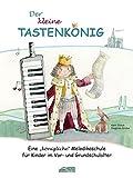 Der kleine Tastenkönig: Eine 'königliche' Melodikaschule für Kinder im Vor- und Grundschulalter