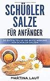 Schüßler Salze für Anfänger: So entfalten Sie die Beste Wirkung von Schüßler Salze....
