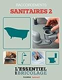 Sanitaires & Plomberie : raccordements - sanitaires 2 (L'essentiel du bricolage)