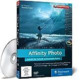 Affinity Photo - Schritt für Schritt zu besseren Fotos. Die Photoshop-Alternative in der Praxis...