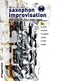 Saxophon Improvisation. Inkl. CD: Akkorde, Scales, Licks, Pattern, Übungen u. Warm ups. Für alle...