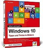 Windows 10: Tipps und Tricks in Bildern. So nutzen Sie Windows 10 optimal. Komplett in Farbe....