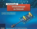 Das Franzis Lernpaket Grundschaltungen der Elektronik: Kompletter Elektronik-Baukasten zum Testen...