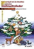 Die schönsten Weihnachtslieder: sehr leicht bearbeitet. 1-2 Sopran-Blockflöten. (Spiel und Spaß...