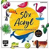 50 x Acryl – Flamingo, Kaktus und Co.: Die beliebtesten Acryl-Motive in wenigen Schritten malen