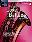 Love Ballads: 14 Wonderful Songs of Passion. Tenor-Saxophon. Ausgabe mit Online-Audiodatei. (Schott...