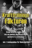 Krafttraining - Muskelaufbau und Fettverbrennung in Rekordzeit! (inkl. Trainingspläne!):...