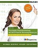 Praxisnahe Finanzbuchhaltung mit DATEV Kanzlei-Rechnungswesen pro: Von der Einführung bis zum...