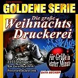 Goldene Serie. Die Große Weihnachts- Druckerei. CD- ROM für Windows 95/98/ Me/ NT/2000. 2222...
