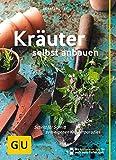 Kräuter selbst anbauen: Schritt für Schritt zum eigenen Kräuterparadies (GU Praxisratgeber...