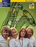 Abba Classics: The 14 Most Famous Songs by ABBA. Alt-Saxophon. Ausgabe mit CD. (Schott Saxophone...