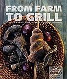 FROM FARM TO GRILL: Von guten Produzenten und den privaten Grillrezepten der Spitzenköche