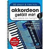 Akkordeon gefällt mir Band 1 inkl. MP3-CD - das ultimative Spielbuch für Akkordeon von ADELE bis...