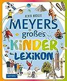 Meyers großes Kinderlexikon: Sachgeschichten zum Nachschlagen, Lesen und Vorlesen (Meyers...