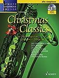 Christmas Classics: Die 16 beliebtesten Weihnachtslieder. Alt-Saxophon. Ausgabe mit CD. (Schott...