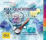 Maxi-Quickfinder Schüßler-Salze: Der schnellste Weg zum richtigen Mittel (GU Quickfinder Körper,...