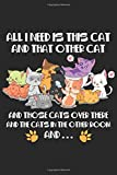 All I Need Is This Cat And That Other Cat and those Cats over there: Katzenliebhaber Geschenke Katze...