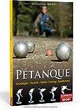 Ptanque: Grundlagen, Technik, Taktik, Training, Spielformen
