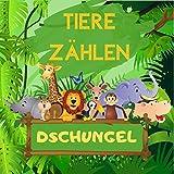 TIERE ZÄHLEN Dschungel: Spielbuch für Vorschulkinder, Kinder im Alter von 2-5 Jahren -...