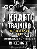 Krafttraining - Muskelaufbau und Fettverbrennung in Rekordzeit! (inkl. Trainingsplan!):...
