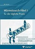 Wrmetausch-Fibel I: fr die tgliche Praxis