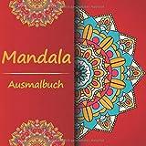 Mandala Ausmalbuch: Malbuch für Erwachsene - Herausfordernde kreative Malvorlagen - zum Abbau von...