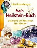 Mein Heilsteinbuch: Edelsteine und Mineralien für Kinder