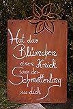 Dekostüberl Edelrost Schild mit Blüte -Hat das Blümchen- 44x25cm Tafel Gartendekoration