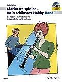 Klarinette spielen - mein schönstes Hobby: Die moderne Klarinettenschule für Jugendliche und...