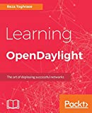 Learning OpenDaylight: A gateway to SDN (Software-Defined Networking) and NFV (Network Functions...