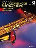Die Jazzmethode fr Saxophon: Vom ersten Ton bis Charlie Parker. Band 1. Sopran- (Tenor-) Saxophon....