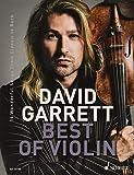 David Garrett Best Of Violin: 16 Wonderful Songs from Classic to Rock. Violine und...