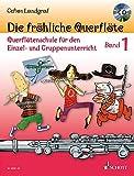Die fröhliche Querflöte: Querflötenschule für den Einzel- und Gruppenunterricht. Band 1. Flöte....