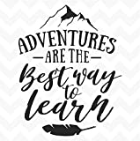 Adventures are the Best Way to Learn vinyl wall art sticker words saying inspire Wall Decal as a...