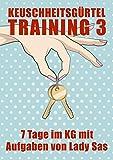 Keuschheitsgürtel Training 3 │ Aufgaben von Lady Sas │Femdom & Malesub │ Keuschhaltung │...