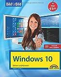 Windows 10 inkl. allen Updates Bild für Bild: Sehen und Können. Eine leicht verständliche...