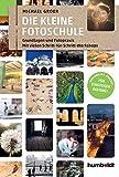 Die kleine Fotoschule: Grundlagen und Fotopraxis. Mit vielen Schritt-für Schritt-Workshops...