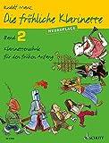Die fröhliche Klarinette: Klarinettenschule für den frühen Anfang (Überarbeitete Neuauflage)....