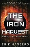 The Iron Harvest (The Lattice Trilogy, Band 2)
