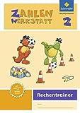 Zahlenwerkstatt - Rechentrainer / Ausgabe 2015: Zahlenwerkstatt - Ausgabe 2015: Rechentrainer 2