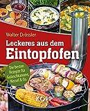 Leckeres aus dem Eintopfofen - Die besten Rezepte fr Gulaschkanone, Kessel & Co.: 77 leckere...