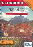 Lehrbuch fr Zither: fr Anfnger und Fortgeschrittene